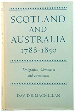 Scotland and Australia, 1788-1850: Emigration, Commerce and Investment