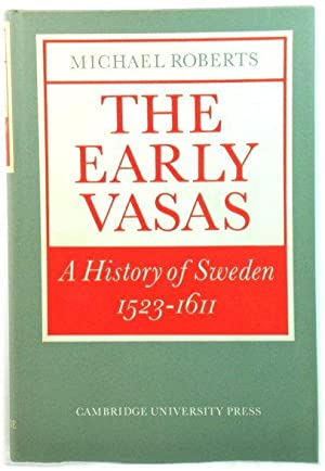 The Early Vasas: A History of Sweden, 1523-1611