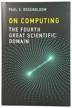 On Computing: The Fourth Great Scientific Domain