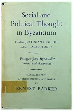 Social and Political Thought in Byzantium, from Justinian I to the Last Palaeologus: Passages fro...