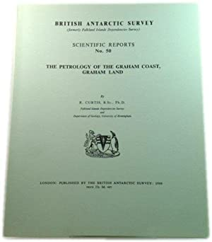 The Petrology of the Graham Coast, Graham Land (British Antarctic Survey: Scientific Reports No. 50)