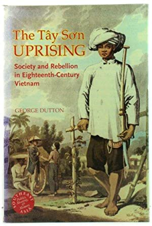 The TAy SOn Uprising: Society and Rebellion in Eighteenth-Century Vietnam (Southeast Asia: Politi...