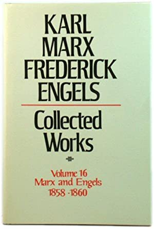 Karl Marx, Frederick Engels: Collected Works, Volume 16: Marx and Engels: 1858-60