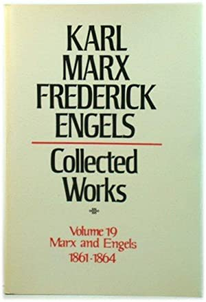 Karl Marx, Frederick Engels: Collected Works, Volume 19: Marx and Engels: 1861-64