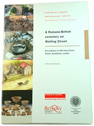 A Romano-British Cemetery on Watling Street: Excavations at 165 Great Dover Street, Southwark, Lo...