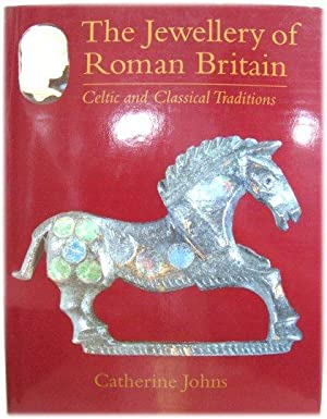 The Jewellery of Roman Britain: Celtic and Classical Tradition