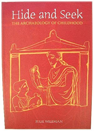 Hide and Seek: The Archaeology of Childhood