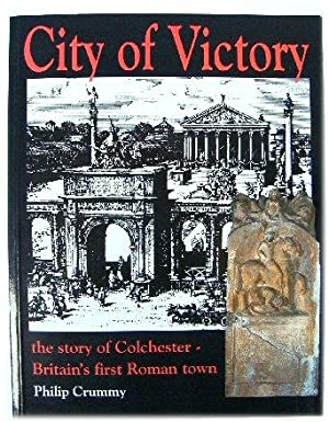 City of Victory: The Story of Colchester - Britain's First Roman Town