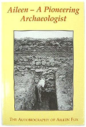 Aileen - A Pioneering Archaeologist: The Autobiography of Aileen Fox