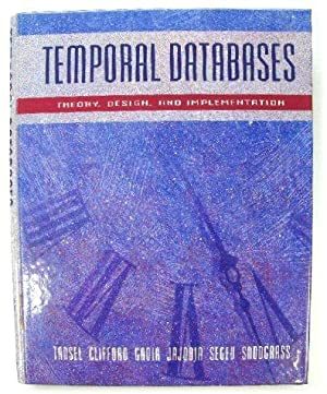 Temporal Databases: Theory, Design, and Implementation