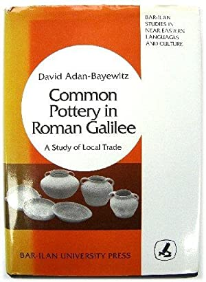 Common Pottery in Roman Galilee: A Study of Local Trade