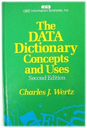 The DATA Dictionary: Concepts and Uses