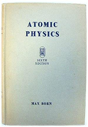 Atomic Physics: Born, Max; Huang,