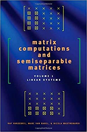 Matrix Computations and Semiseparable Matrices, Volume I: Linear Systems