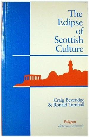 The Eclipse of Scottish Culture: Inferiorism and: Beveridge, Craig; Turnbull,