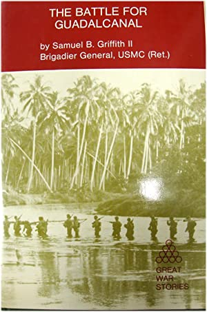 The Battle for Guadalcanal: Griffith, Samuel B.