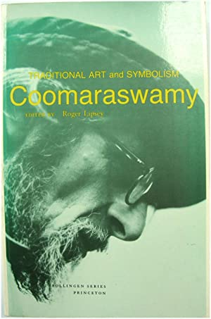 Traditional Art and Symbolism: Coomaraswamy: Lipsey, Roger (ed.)