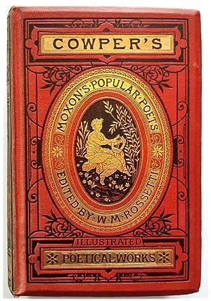 The Poetical Works of William Cowper: Rossetti, William Michael