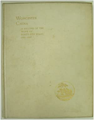 Worcester China: a Record of the Work of Forty-Five Years, 1852-1897