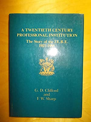 A Twentieth Century Professional Institution: The Story of the I.E.R.E. 1925-1988: Clifford, Graham...