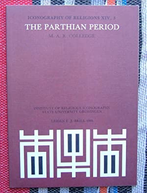 The Parthian Period,[ Iconography of Religions,xiv,3 ]