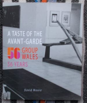 A Taste of the Avant-Garde:56 Group Wales,56 Years.