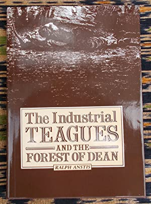 The Industrial Teagues and The Forest of Dean