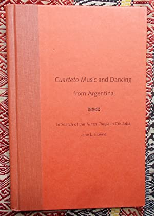 Cuarteto Music and Dancing from Argentina,In Search of the Tunga-Tunga in Cordoba: Jane L.Florine