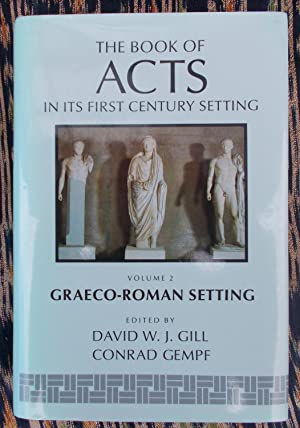 The Book of Acts in Its Graeco-Roman Setting (Book of Acts in Its First Century Setting)