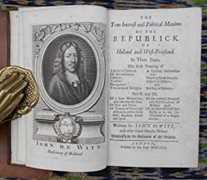 The True Interest and Political Maxims of the Republick of Holland and West Friesland