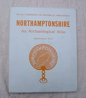 Northamptonshire:an Archaeological Atlas