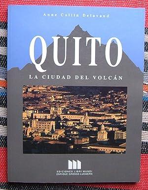 Quito,La Ciudad Del Volcan: Delavaud,Anne Collin