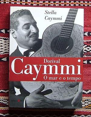 Dorival Caymmi,O mar e o tempo: Stella Caymmi
