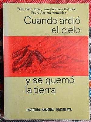Cuando Ardio el cielo y se quemo: Felix Baez-Jorge [and