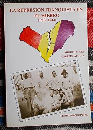 La Represion Franquista en el Hierro [1936-1944]: Miguel Angel Cabrera Acosta