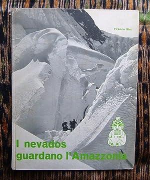 I Nevados Guardano L,Amazzonia Resoconto ufficiale della: Franco Rho