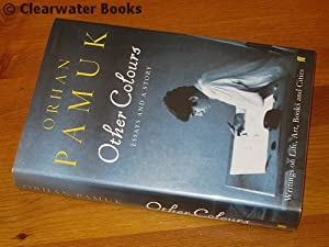 Other Colours. Essays and a Story. Translated: ORHAN PAMUK