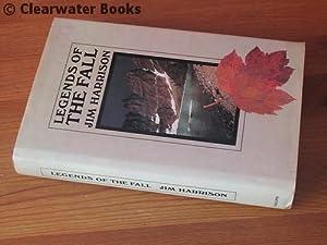 Legends of the Fall. Three novellas.: JIM HARRISON