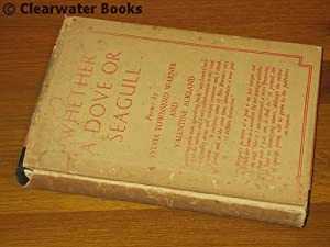 Whether a Dove or Seagull. Poems. (INSCRIBED): SYLVIA TOWNSEND WARNER