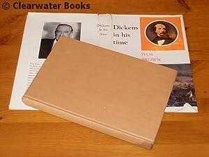 Dickens in his Time.: CHARLES DICKENS. Ivor Brown