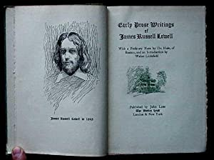 Early Prose Writings of James Russell Lowell: Lowell, James Russell