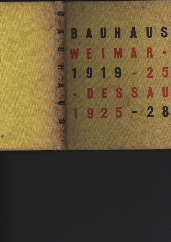 BAUHAUS. 1919 1928. Bauhaus Weimar 1919-25. Dessau: Bayer, Herbert. Gropius,