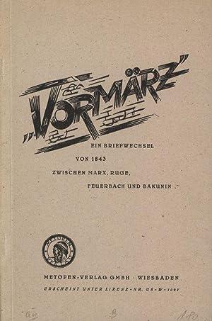 Vormärz. Ein Briefwechsel von 1843 zwischen Marx,