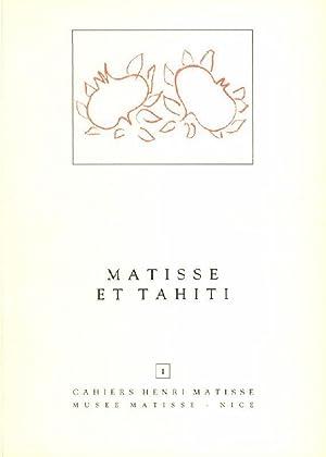 Matisse et Tahiti. Exposition 4 juillet -: Matisse. Cahiers. Nice.