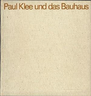 Paul Klee und das Bauhaus.: Klee, Paul. Geelhaar,