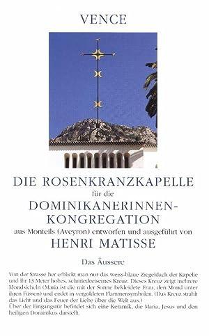 Matisse. Die Rosenkranzkapelle für die Dominikanerinnen-Kongregation aus
