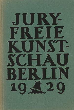 Juryfreie Kunst-Schau [Kunstschau] Berlin 1929. Malerei, Graphik, Plastik und Architektur. ...