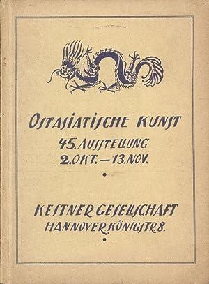 Ostasiatische Kunst 45. Ausstellung. 2. Oktober-13.November [1921],: Kestner-Gesellschaft e. V.