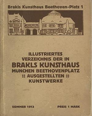 Illustriertes Verzeichnis der in BRAKLS KUNSTHAUS München Beethovenplatz ausgestellten ...
