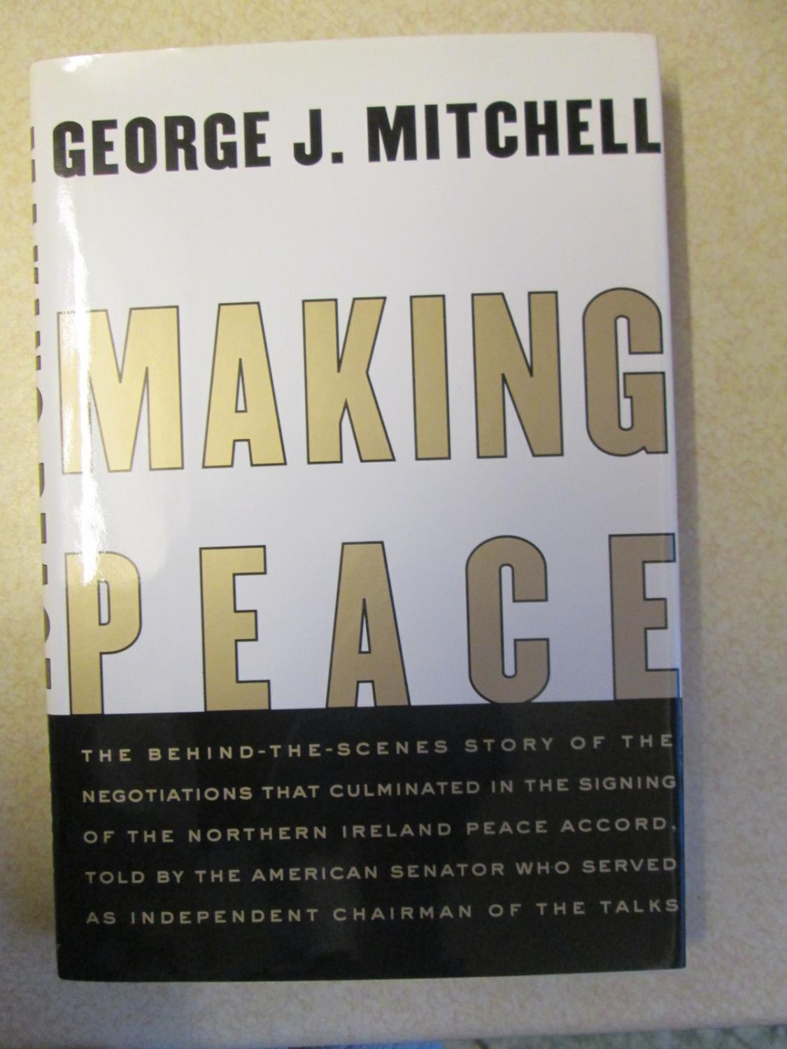 Making Peace The Inside Story Of The Making Of The Good Friday